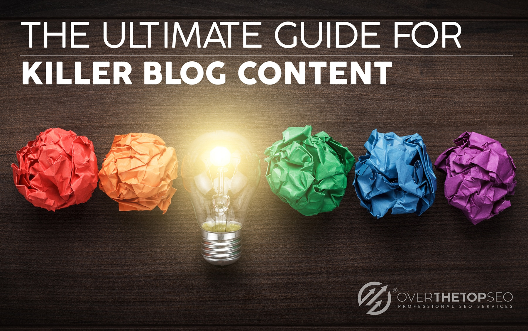 The Ultimate Guide for Killer Blog Content