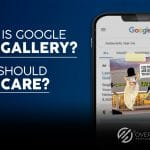, What is Google Ads Gallery? Why Should You Care?