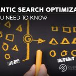 Google Search, Semantic Google Search Optimization – All You Need to Know