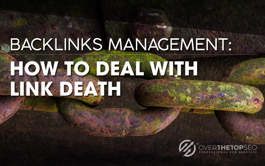 Backlinks Management: How to Deal with Link Death