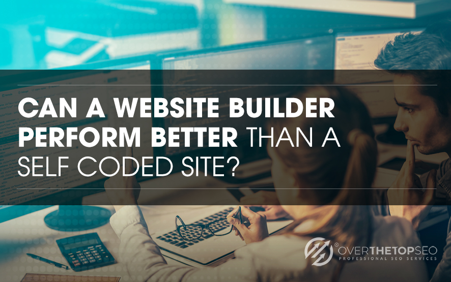 Can a Website Builder Perform Better than a Self Coded Site? Infographic.