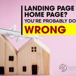 landing page, Landing Page or Home Page? You're Probably Doing it Wrong