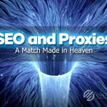 4G Proxies, SEO and 4G Proxies. A Match Made in Heaven