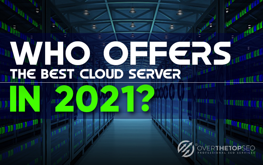 Who Offers the Best Cloud Server in 2021?